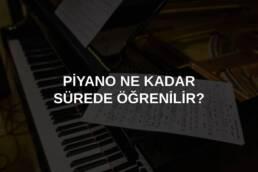 piyano ne kadar sürede öğrenilir